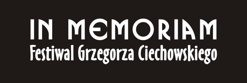 In Memoriam - Festiwal Grzegorza Ciechowskiego