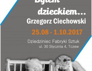"""Wystawa """"Byłem dzieckiem…"""" Grzegorz Ciechowski"""